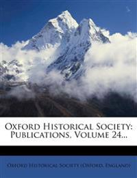 Oxford Historical Society: Publications, Volume 24...