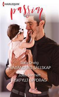 I varandras sällskap ; Riskfyllt uppdrag - Sara Orwig, Jules Bennett | Laserbodysculptingpittsburgh.com