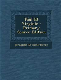 Paul Et Virginie - Primary Source Edition