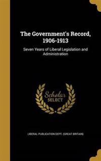 GOVERNMENTS RECORD 1906-1913
