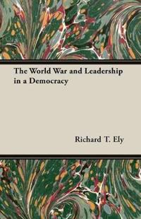 The World War and Leadership in a Democracy