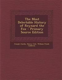 The Most Delectable History of Reynard the Fox - Primary Source Edition