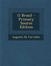 O Brazil - Primary Source Edition