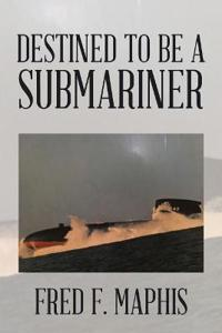 Destined to Be a Submariner
