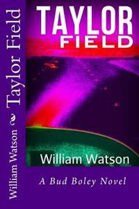 Taylor Field: A Bud Boley Novel