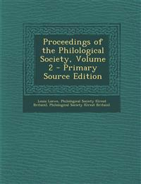 Proceedings of the Philological Society, Volume 2 - Primary Source Edition