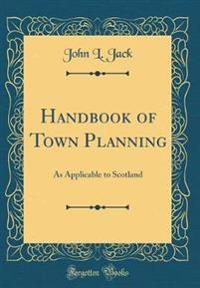 Handbook of Town Planning