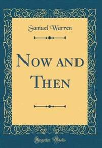 Now and Then (Classic Reprint)