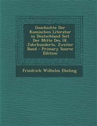 Geschichte Der Komischen Literatur in Deutschland Seit Der Mitte Des 18. Jahrhunderts, Zweiter Band