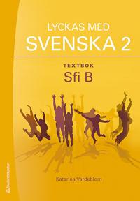 Lyckas med svenska 2 Textbok - Elevpaket - Digitalt + Tryckt - Sfi B