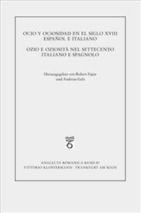 Ozio E Oziosita Nel Settecento Italiano E Spagnolo