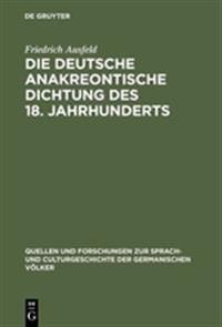 Die Deutsche Anakreontische Dichtung Des 18. Jahrhunderts