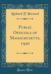 Public Officials of Massachusetts, 1920 (Classic Reprint)