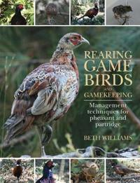 Rearing Game Birds and Gamekeeping: Management Techniques for Pheasant and Partridge