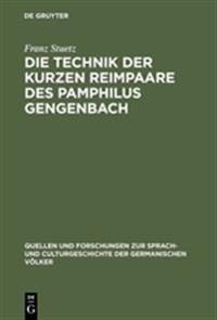 Die Technik Der Kurzen Reimpaare Des Pamphilus Gengenbach