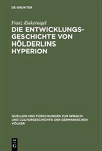 Die Entwicklungsgeschichte Von Hölderlins Hyperion