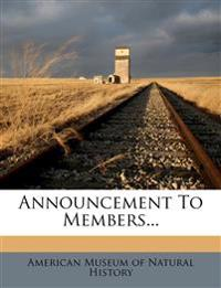Announcement To Members...