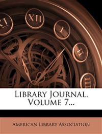 Library Journal, Volume 7...