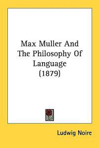Max Muller and the Philosophy of Language