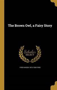 BROWN OWL A FAIRY STORY