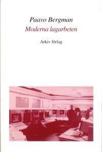 Moderna lagarbeten : Studier av Arbete, Teknik O Org i Högteknolprocessind