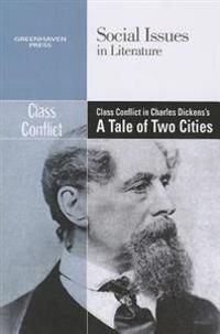 Class Conflict in Charles Dicken's A Tale of Two Cities