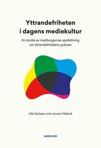 Yttrandefriheten i dagens mediekultur : en studie av medborgarnas uppfattning om yttrandefrihetens gränser