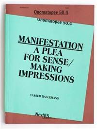 Manifestation: A plea for Sense/Making Impressions