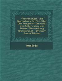 Verordnungen Und Normalvorschriften Über Den Feingehalt Der Gold- Und Silberwaren Und Dessen Überwachung (Punzierung).