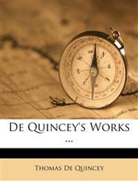 De Quincey's Works ...