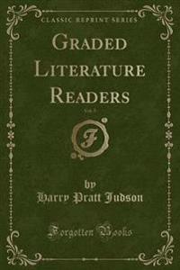 Graded Literature Readers, Vol. 5 (Classic Reprint)