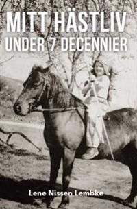 Mitt hästliv under 7 decennier