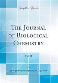 The Journal of Biological Chemistry, Vol. 11 (Classic Reprint)