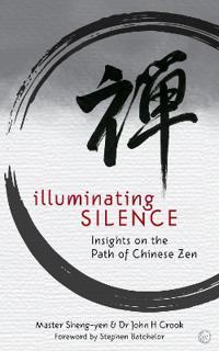 Illuminating Silence: Insights on the Path of Chinese Zen
