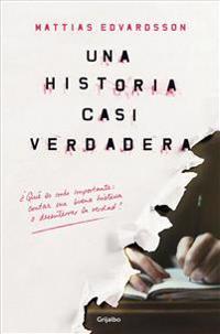 Una Historia Casi Verdadera /An Almost-True Story