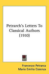 Petrarchs Letters to Classical Authors