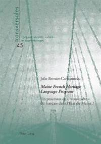 « Maine French Heritage Language Program »: Un Processus de « Reconquète » Du Français Dans l'État Du Maine ?