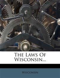The Laws Of Wisconsin...