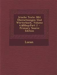 Irische Texte: Mit Übersetzungen Und Wörterbuch, Volume 4,&Nbsp;Part 2 - Primary Source Edition