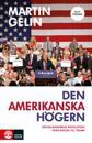Den amerikanska högern : republikanernas revolution - från Nixon till Trump