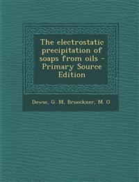 Electrostatic Precipitation of Soaps from Oils