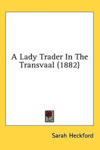 A Lady Trader In The Transvaal