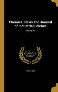 CHEMICAL NEWS & JOURNAL OF IND
