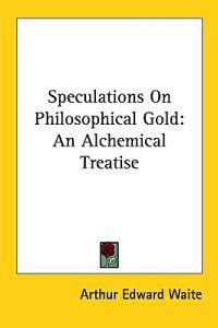 Speculations on Philosophical Gold