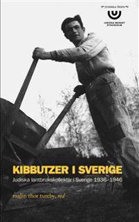 Kibbutzer i Sverige : Judiska lantbrukskollektiv i Sverige 1936-1946