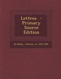Lettres - Primary Source Edition