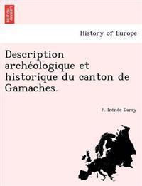 Description Arche Ologique Et Historique Du Canton de Gamaches.