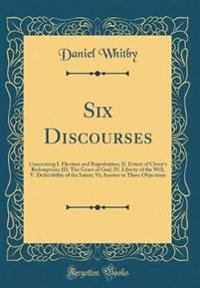 Six Discourses
