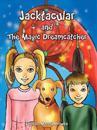 Jacktacular and the Magic Dreamcatcher