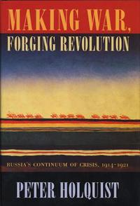 Making War, Forging Revolution